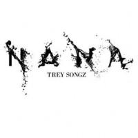Trey Songz – NANA